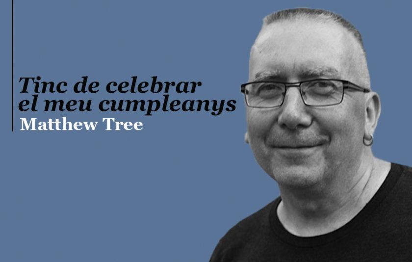 Tinc de celebrar el meu cumpleanys